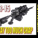 Excessive AR-15 Accessories - Part 1